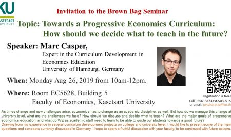 """ภาควิชาเศรษฐศาสตร์ขอเชิญผู้ที่สนใจเข้าร่วมสัมมนา Brown Bag หัวข้อ """"Towards a Progressive Economics Curriculum : How should we decide what to teach in the future? โดย Mare Casper, Expert in the Curriculum Development in Economics Education University of Hamburg, Germany ในวันจันทร์ที่ 26 สิงหาคม 2562 เวลา 10 – 12 น. ณ EC5628 อาคารปฏิบัติการ คณะเศรษฐศาสตร์ มหาวิทยาลัยเกษตรศาสตร์"""